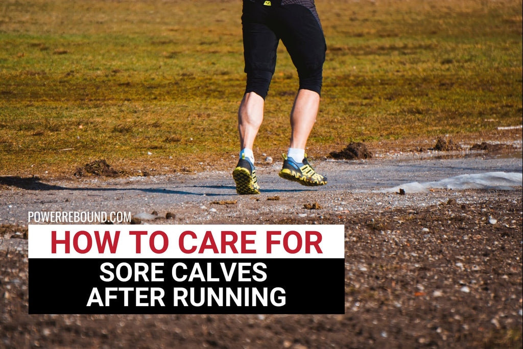 How to Care For Sore Calves After Running