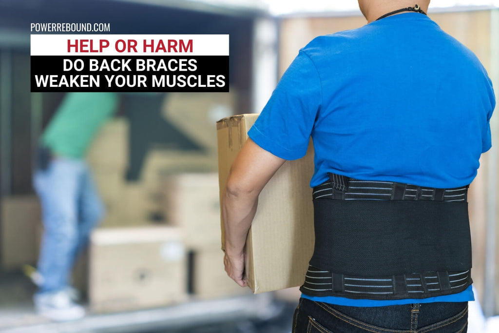 Help or Harm: Do Back Braces Weaken Your Muscles?