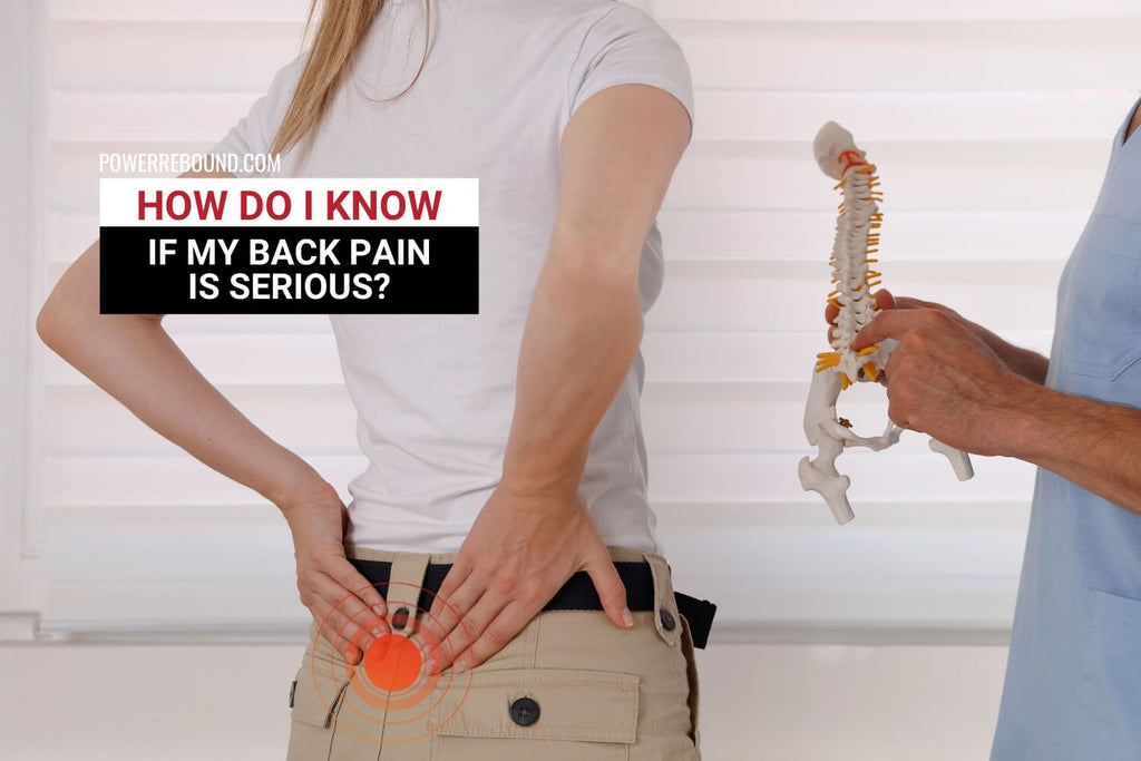 How Do I Know if My Back Pain Is Serious?