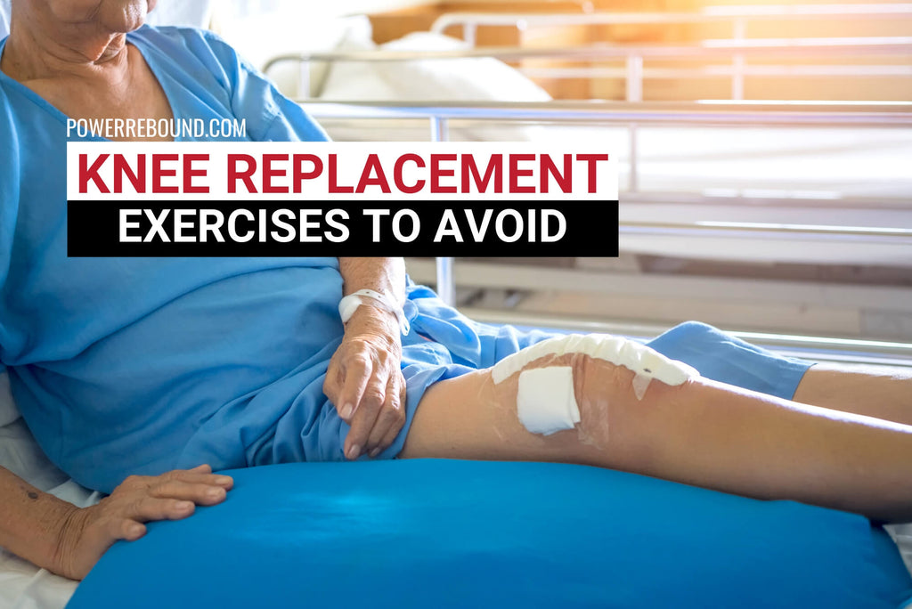 Knee Replacement Exercises to Avoid