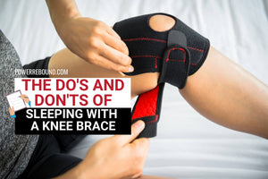The Do's and DON'TS of Sleeping With a Knee Brace