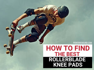 How to Find the Best Rollerblade Knee Pads