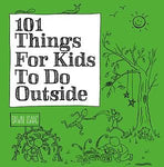 101 Things for Kids to do Outside by Dawn Isaac