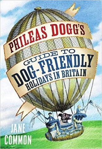 Phileas Dogg's Guide to Dog-Friendly Holidays in Britain