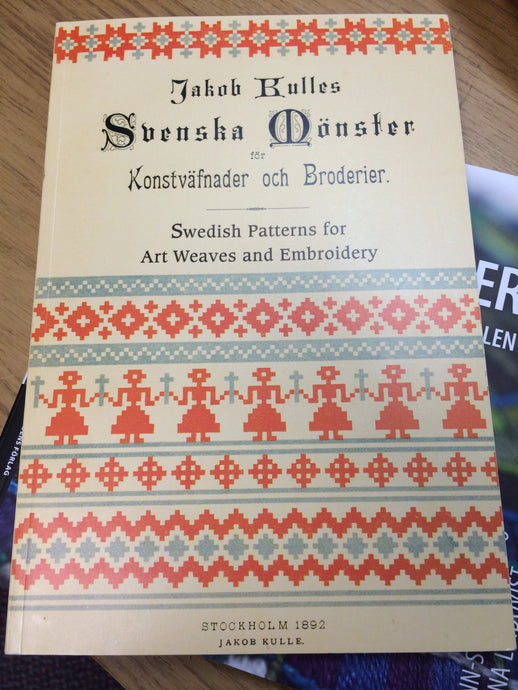 Swedish Patterns for Art Weaves and Embroidery - Jakob Kulle (1892)