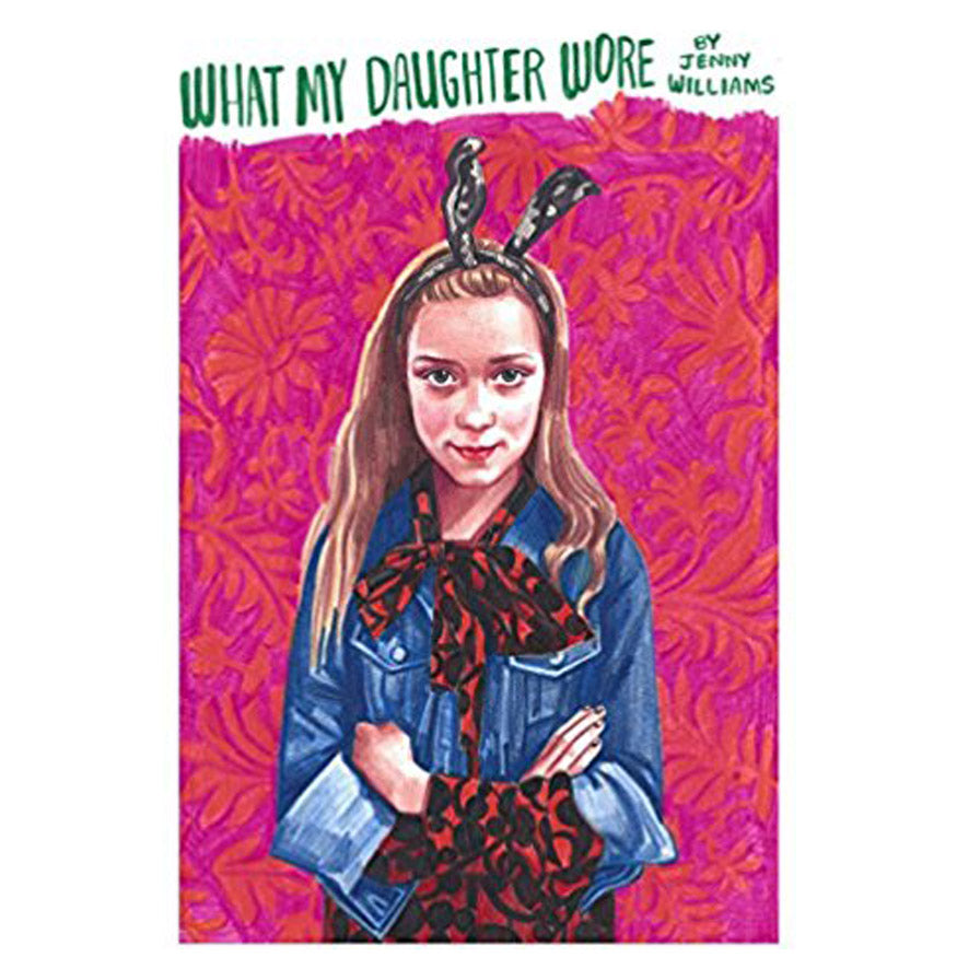 MV x Jenny Williams / What My Daughter Wore Book with Poster