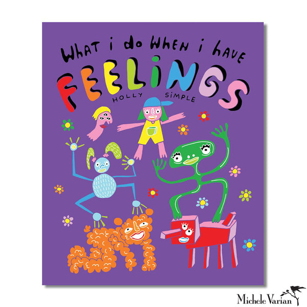 When I Have Feelings Illustrated Book by our very own Holly Simple!