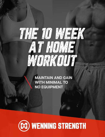 10 Week At-Home Workout Program Training Manual Wenning Strength