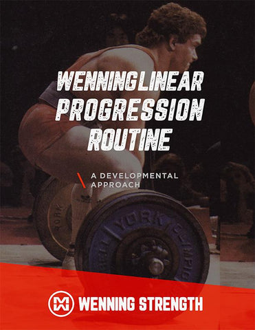 Matt Wenning's Linear Progression Routine Training Manual Wenning Strength