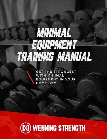 Minimal Equipment Manual (PROGRAM ONLY) Training Manual Wenning Strength