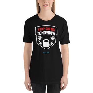 STOP SAYING TOMORROW | Sports Motivational T-Shirt