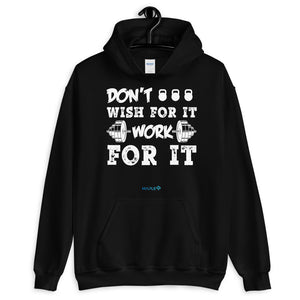 DON'T WISH FOR IT WORK FOR IT | Sports Motivational Hoodie