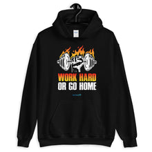 Load image into Gallery viewer, WORK HARD OR GO HOME | Sports Motivational Hoodie
