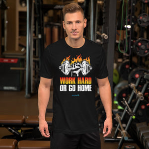 WORK HARD OR GO HOME | Sports Motivational T-Shirt