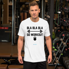 Load image into Gallery viewer, BLA BLA BLA GO WORKOUT | Sports Motivational T-Shirt