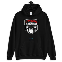 Load image into Gallery viewer, STOP SAYING TOMORROW | Sports Motivational Hoodie
