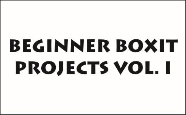 Laser Jump Start's Beginner BoxIt Projects Volume 1
