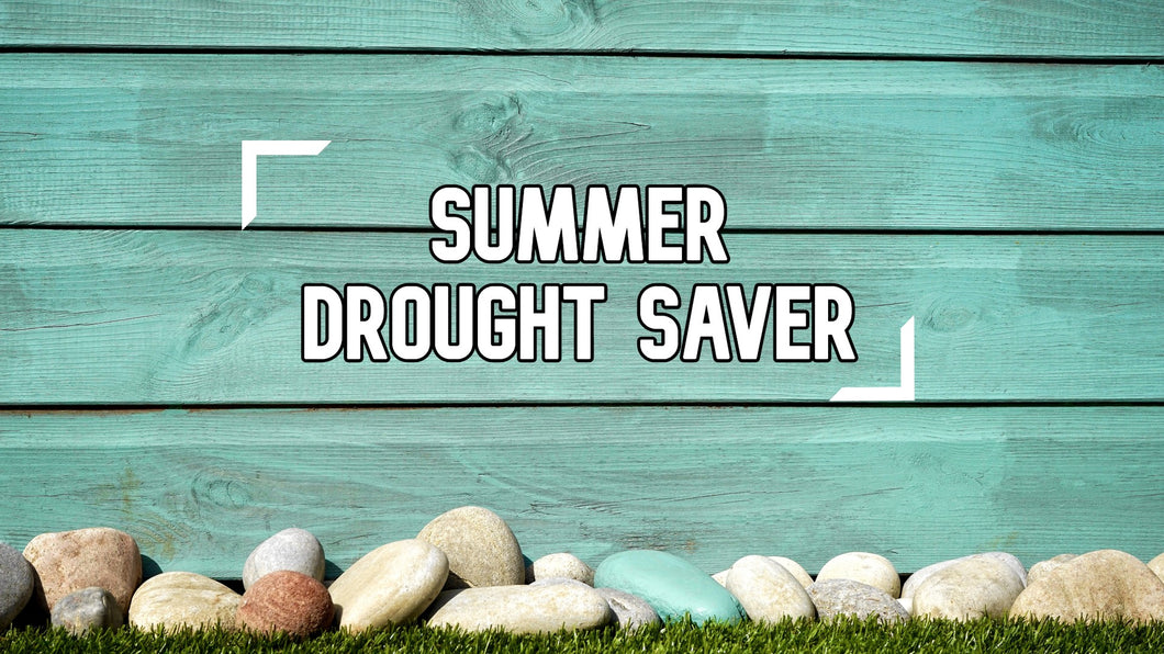 Summer Drought Saver