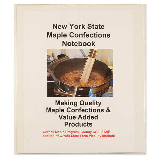 NYS Maple Confections Notebook - (reference book for making value added products).