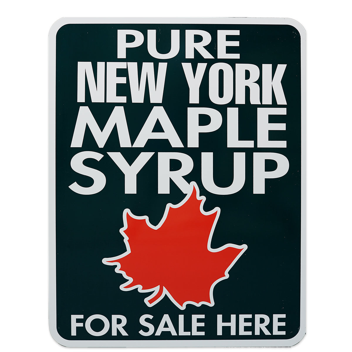 "Pure Maple Syrup For Sale Here NY Sign 18""x24"""