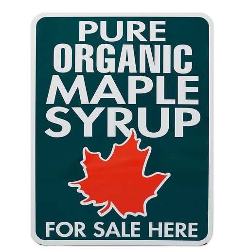 "Pure Organic Maple Syrup For Sale Here Sign 18""x24"""