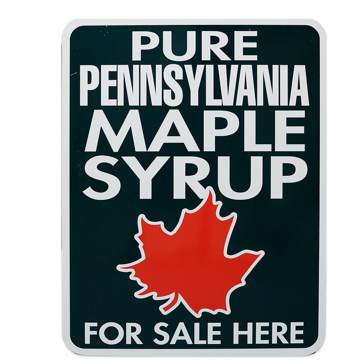 "Pure Maple Syrup For Sale Here PA Sign 18""x24"""