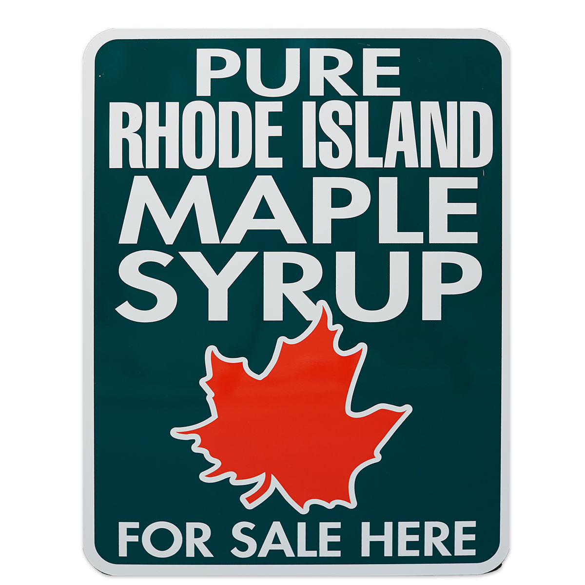 "Pure Maple Syrup For Sale Here RI Sign 18""x24"""