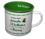 Enamel Mug - if you can't dazzle
