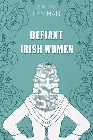 Defiant Irish Women