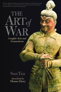 The Art of War: Complete Text and Commentaries ~ Written by Thomas Cleary