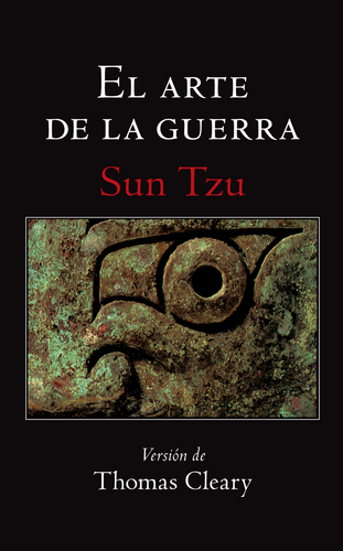 El Arte De La Guerra (The Art of War) By SUN TZU Translated by Thomas Cleary