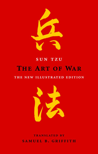 The Art of War: The New Illustrated Edition (Part of Art of Wisdom) Translated by Samuel B. Griffin
