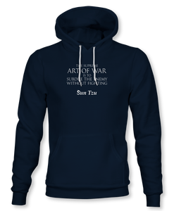 The Supreme Art Of War Is Subdue The Enemy Without Fighting. ~ Sun Tzu: The Art of War, Hoodie, Unisex
