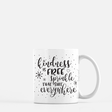 Load image into Gallery viewer, white ceramic mug with black writing saying kindness is free. plain white background