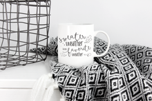 Load image into Gallery viewer, Sweater Weather : coffee or tea mug