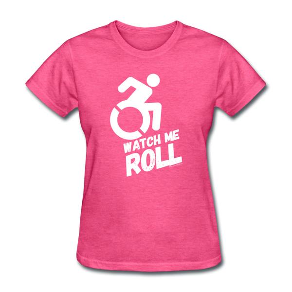 Watch Me Roll - Women's T-Shirt - heather pink