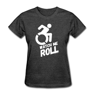 Watch Me Roll - Women's T-Shirt - heather black
