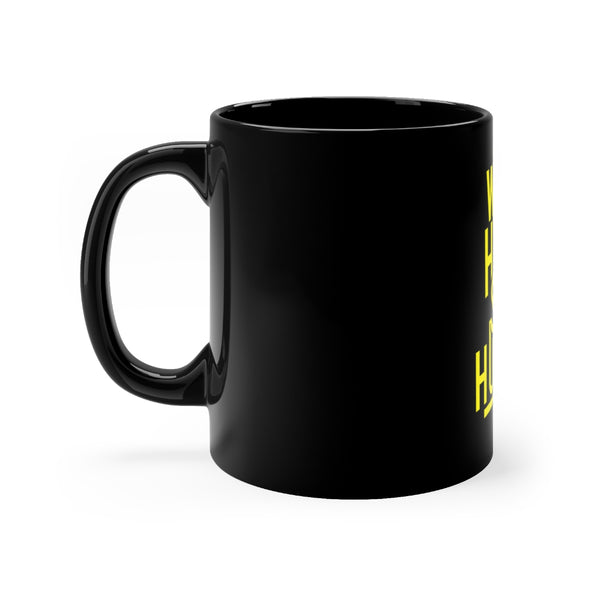 Work Hard Stay Humble - Yellow & Black mug 11oz
