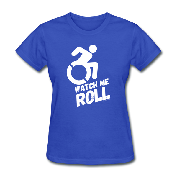 Watch Me Roll - Women's T-Shirt - royal blue