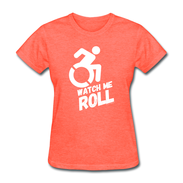 Watch Me Roll - Women's T-Shirt - heather coral