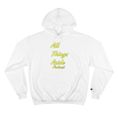 All Things Aside Podcast [Champion Hoodie]