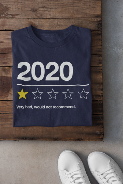 2020 - Very Bad, Would Not Recommend - T-Shirts