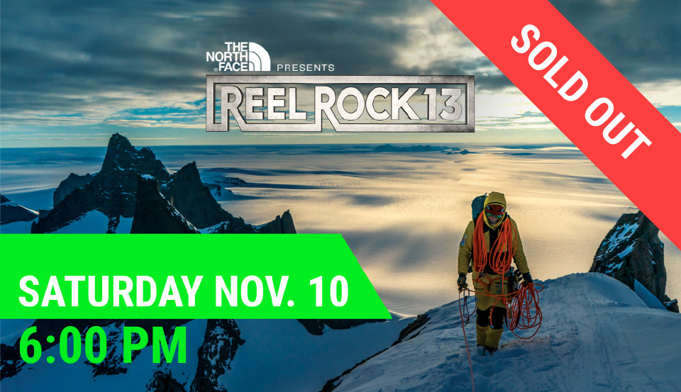 REEL ROCK 13 — Sat Nov. 10 at 6:00 PM (5:15 PM Doors Open)