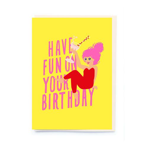 noi Have Fun On Your Birthday Card