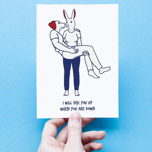 I will pick you up when you are down (Greeting Card)