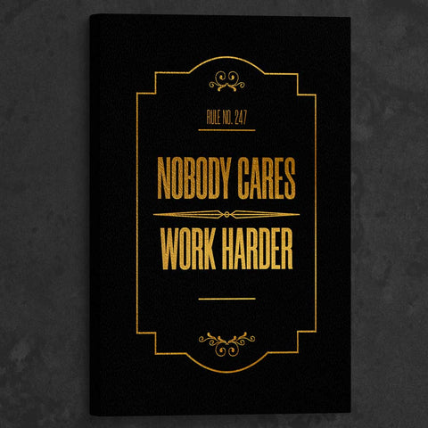 Nobody Cares Work Harder