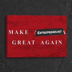 Make Entrepreneurs Great Again
