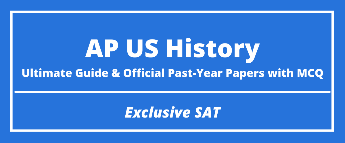 The Ultimate AP US History Guide & Official Past-Year Papers with MCQ