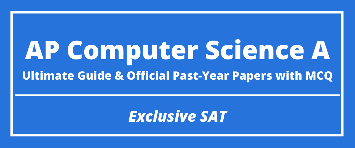The Ultimate AP Computer Science A Guide & Official Past-Year Papers with MCQ