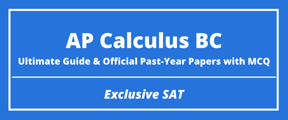 The Ultimate AP Calculus BC Guide & Official Past-Year Papers with MCQ